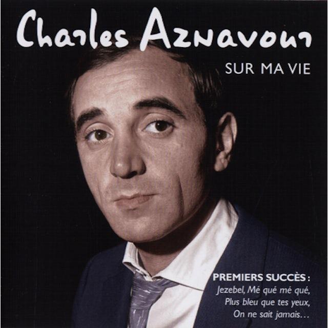 Charles Aznavour SUR MA VIE CD