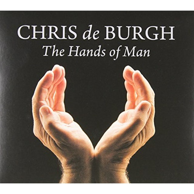 Chris De Burgh HANDS OF MAN CD