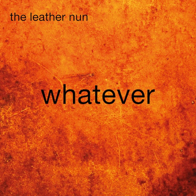 Leather Nun WHATEVER CD