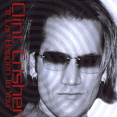 Clint Crisher IT CAN HAPPEN TO YOU THE REMIXES CD