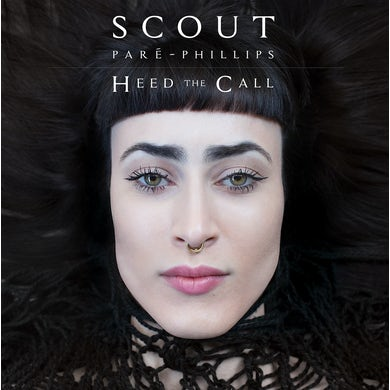 Scout Paré-Phillips HEED THE CALL Vinyl Record