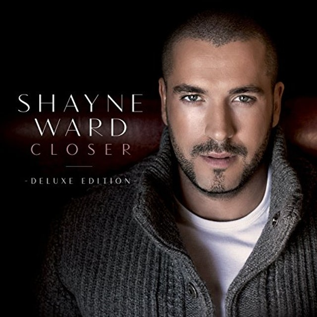 Shayne Ward CLOSER (DELUXE EDITION) CD