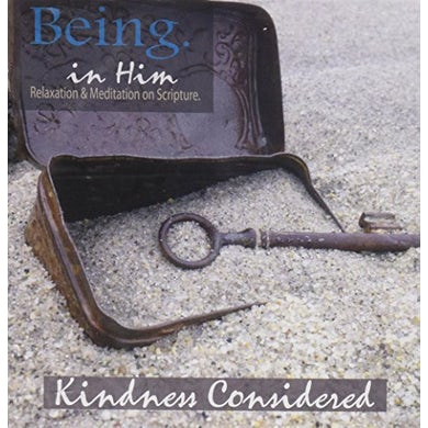 Christian Relaxation & Meditation On Scripture KINDNESS CONSIDERED: BEING IN HIM CD