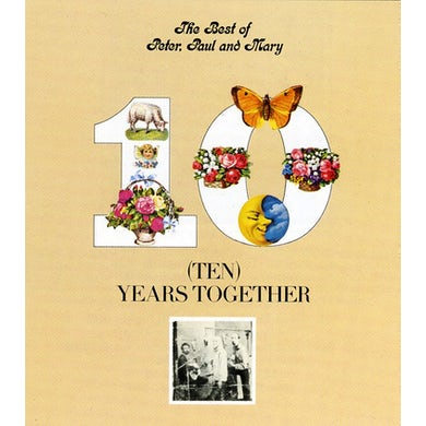 Peter Paul & Mary TEN YEARS TOGETHER CD