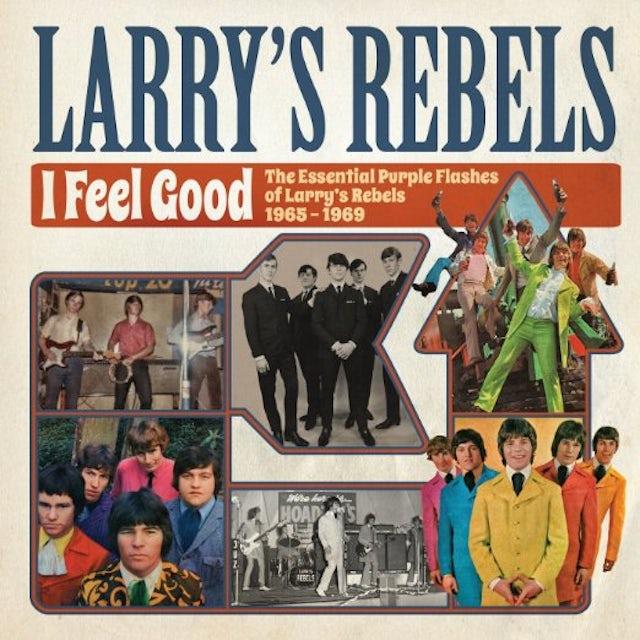 Larry'S Rebels I FEEL GOOD: THE ESSENTIAL 1965-69 CD