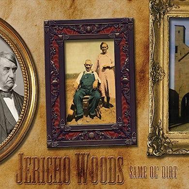 Jericho Woods SAME OL DIRT CD