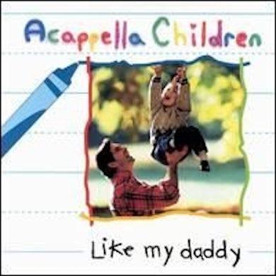 LIKE MY DADDY CD