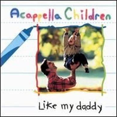 Acappella LIKE MY DADDY CD