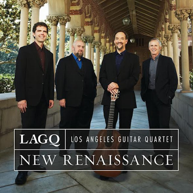 Los Angeles Guitar Quartet NEW RENAISSANCE CD
