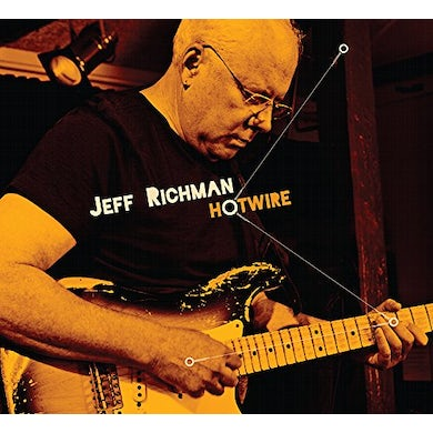 Jeff Richman HOTWIRE CD