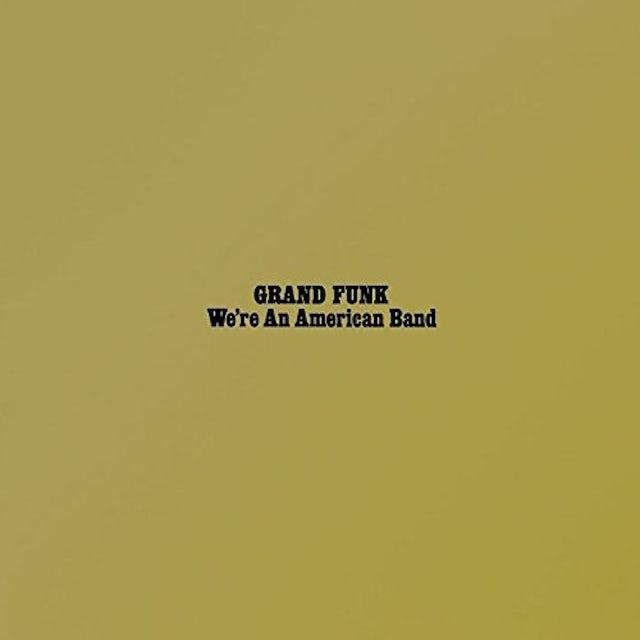 Grand Funk WE'RE AN AMERICAN BAND CD