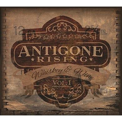 Antigone Rising WHISKEY & WINE I CD
