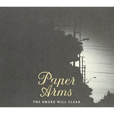 Paper Arms SMOKE WILL CLEAR THE CD