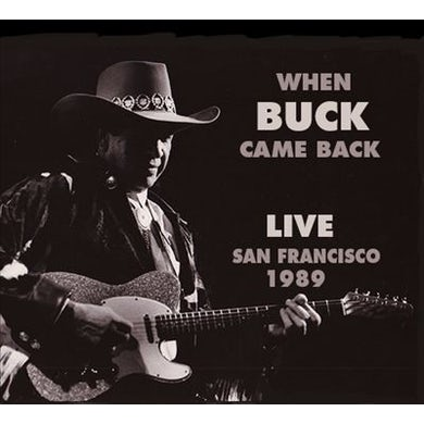 Buck Owens WHEN BUCK CAME BACK LIVE SAN FRANCISCO 1989 CD