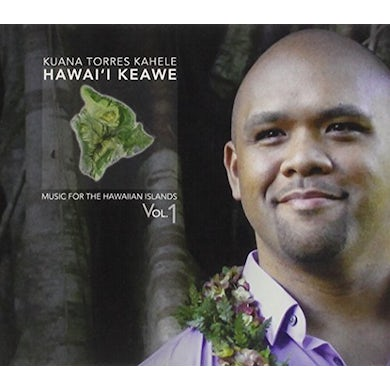 Kuana Torres Kahele MUSIC FOR THE HAWAIIAN ISLANDS 1-3 CD