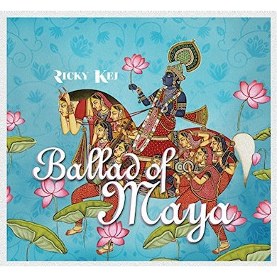Ricky Kej BALLAD OF MAYA CD