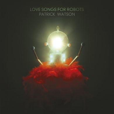 Patrick Watson LOVE SONGS FOR ROBOTS Vinyl Record