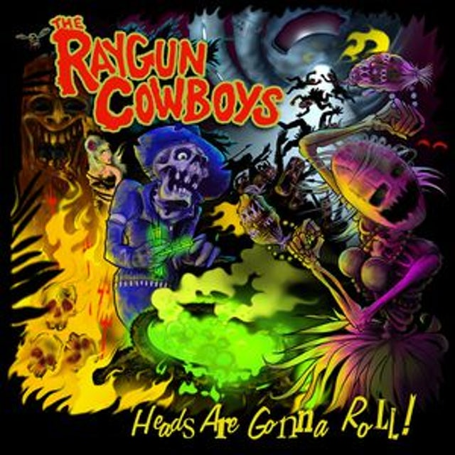 RAYGUN COWBOYS HEADS ARE GONNA ROLL CD