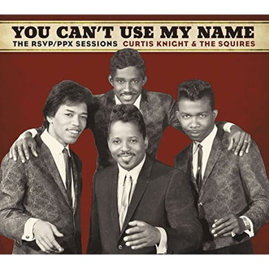 Curtis Knight & The Squires YOU CAN'T USE MY NAME: THE RSVP CD