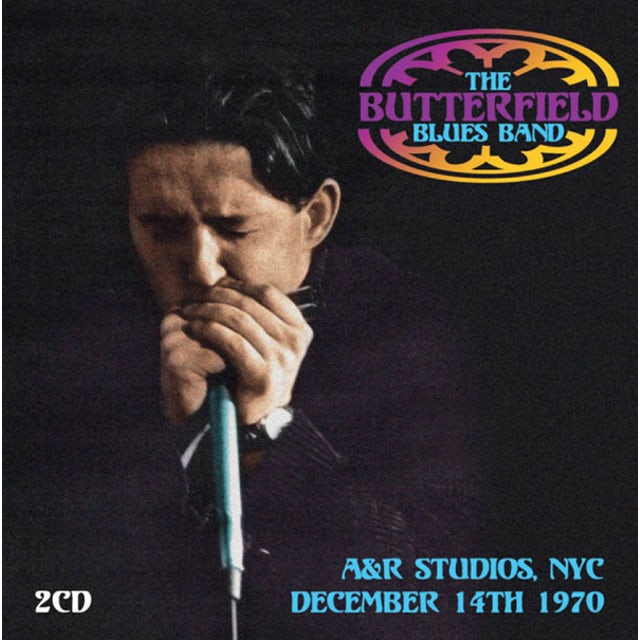 Butterfield Blues Band A&R STUDIOS NYC DECEMBER 14TH 1970 CD