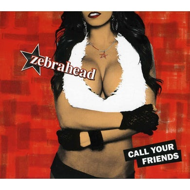 Zebrahead CALL YOUR FRIENDS CD