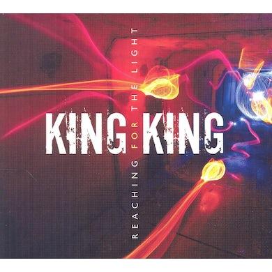 KING KING REACHING FOR THE LIGHT CD