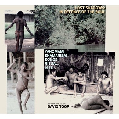 David Toop LOST SHADOWS: IN DEFENCE OF THE SOUL - YANOMAMI CD