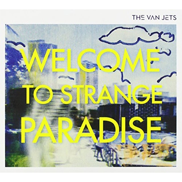 VAN JETS WELCOME TO STRANGE PARADISE CD