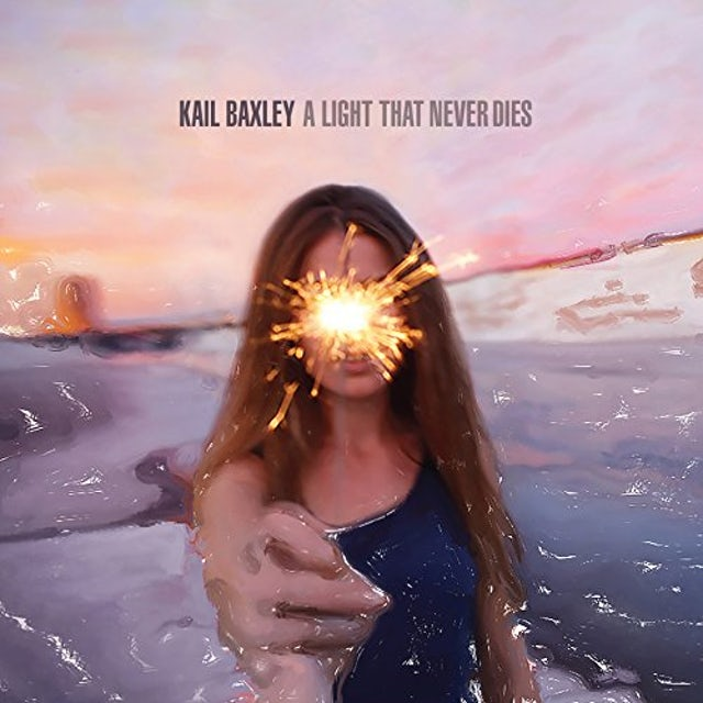 Kail Baxley LIGHT THAT NEVER DIES CD