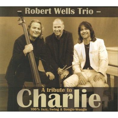 Robert Wells TRIBUTE TO CHARLIE CD