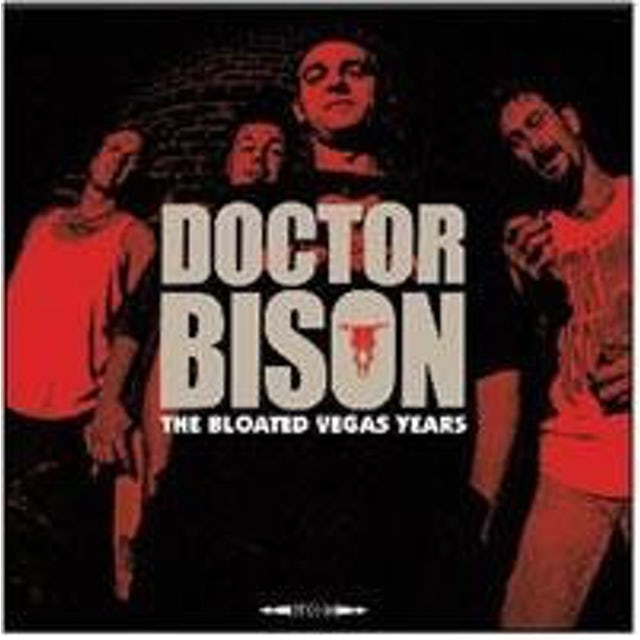 DOCTOR BISON BLOATED VEGAS YEARS CD