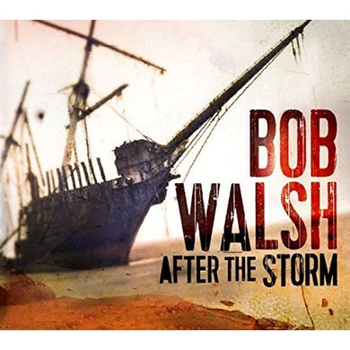 Bob Walsh AFTER THE STORM CD