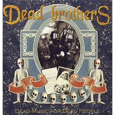 DEAD BROTHERS DEAD MUSIC FOR DEAD PEOPLE CD