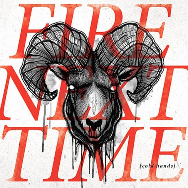 Fire Next Time COLD HANDS CD