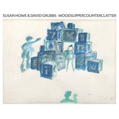 David Grubbs / Susan Howe WOODSLIPPERCOUNTERCLATTER CD