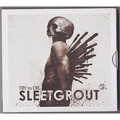 Sleetgrout TRY TO DIE CD