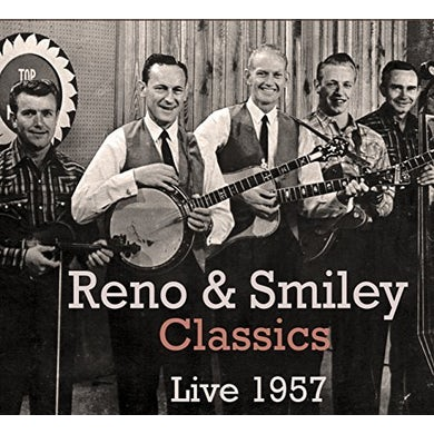 Reno & Smiley CLASSICS LIVE 1957 CD
