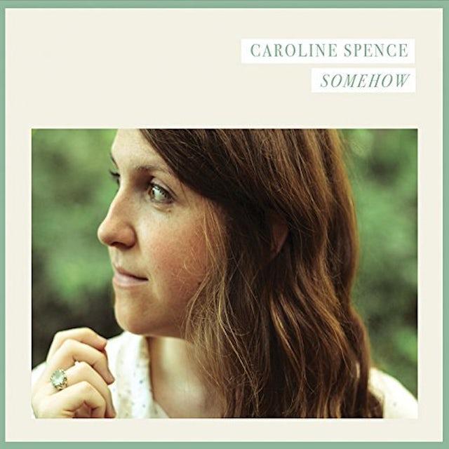 Caroline Spence SOMEHOW CD