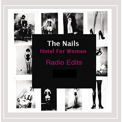 The Nails HOTEL FOR WOMEN (RADIO EDITS) CD