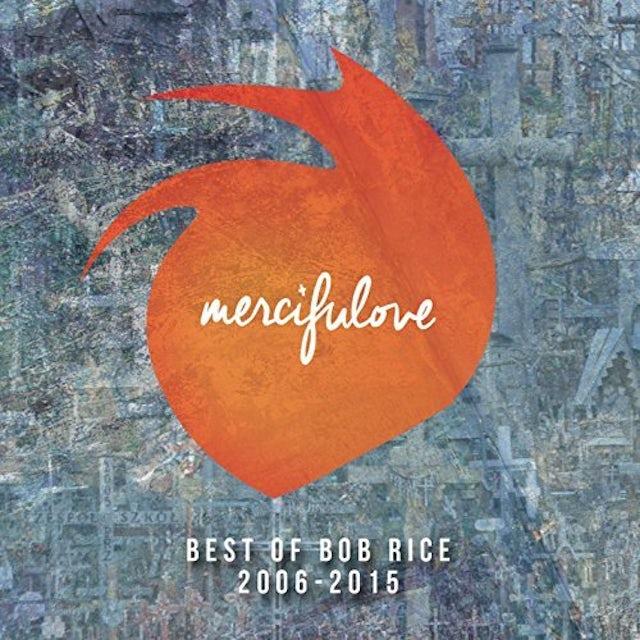 MERCIFULOVE: BEST OF BOB RICE 2006-2015 CD