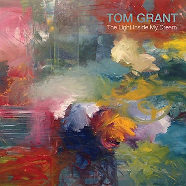 Tom Grant LIGHT INSIDE MY DREAM CD