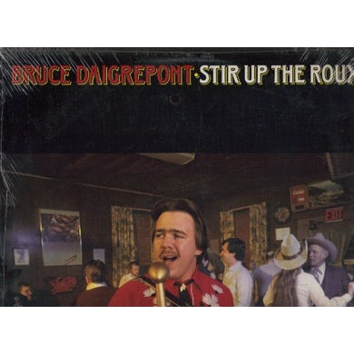 Bruce Daigrepont STIR UP THE ROUX Vinyl Record