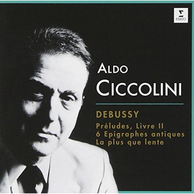 Aldo Ciccolini DEBUSSY: PRELUDES LIVRE II. 6 EPIGRA CD