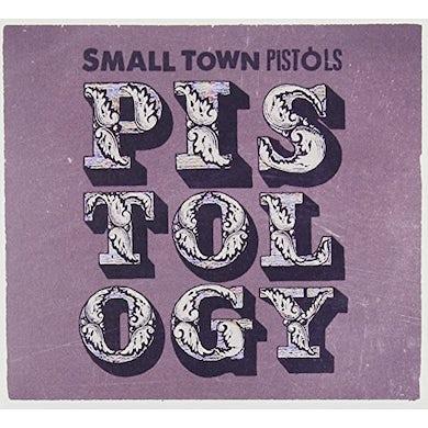 Small Town Pistols PISTOLOGY CD
