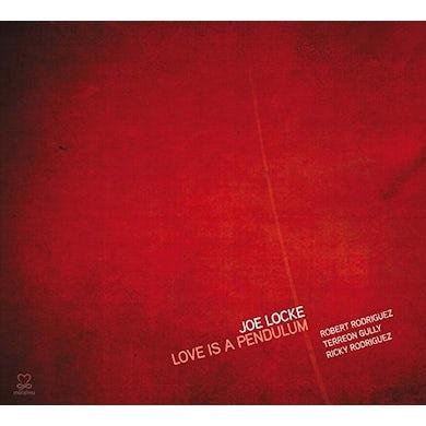 Joe Locke LOVE IS A PENDULUM CD