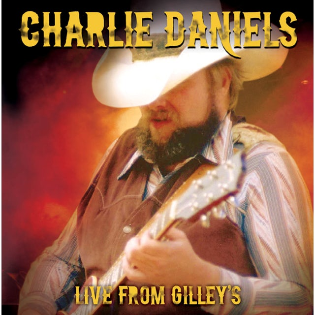 Charlie Daniels LIVE FROM GILLEY'S CD