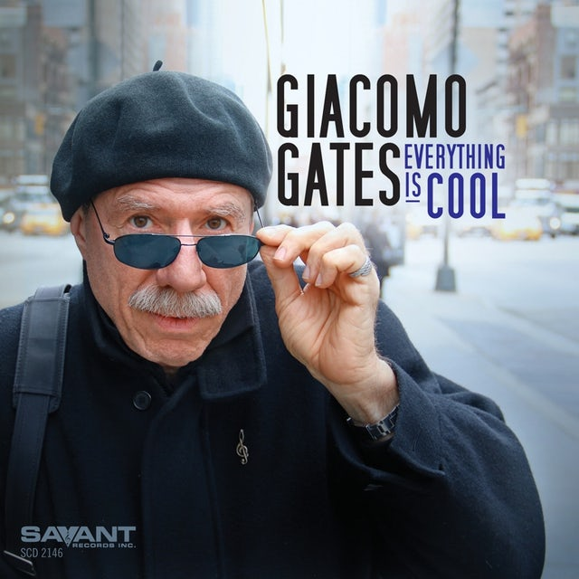 Giacomo Gates EVERYTHING IS COOL CD