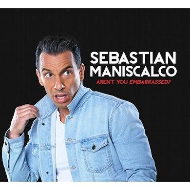 Sebastian Maniscalco AREN'T YOU EMBARASSED CD