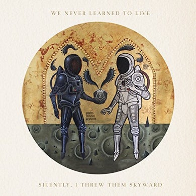 WE NEVER LEARNED TO LIVE SILENTLY I THREW THEM SKYWARD CD