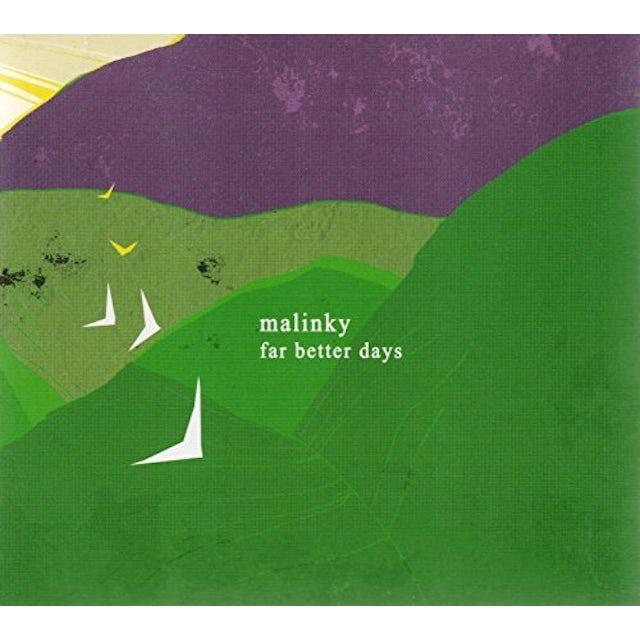 Malinky FAR BETTER DAYS CD